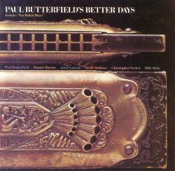 Paul Butterfield's Better Days