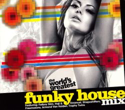 The world 39 s greatest funky house mix various artists for Best funky house tracks ever