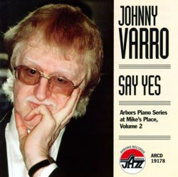 Say Yes: Arbors Piano Series at Mike's Place, Vol. 2