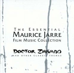 The Essential Maurice Jarre Film Music Collection: Dr. Zhivago & Other Classical Themes