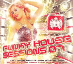 Ministry of sound funky house sessions 2007 various for House music 2007