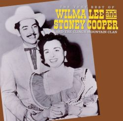 The Very Best of Wilma Lee & Stoney Cooper & the Clinch Mountain Clan