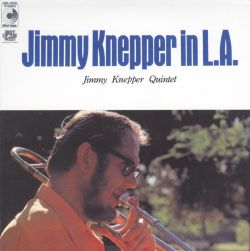 Jimmy Knepper in L.A.