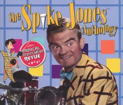 Musical Depreciation Revue: The Spike Jones Anthology