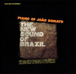 The New Sound of Brazil: Piano of João Donato