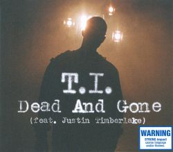 T.I. - Dead and Gone [Feat. Justin Timberlake] (Explicit