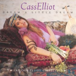 Dream a Little Dream: The Cass Elliot Collection