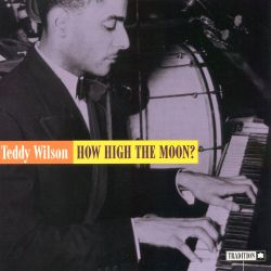 how high the moon teddy wilson songs reviews credits. Black Bedroom Furniture Sets. Home Design Ideas