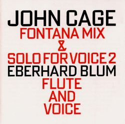 John Cage: Fontana Mix / Solo for Voice 2