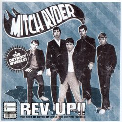 Rev-Up!!: The Best of Mitch Ryder & the Detroit Wheels [EMI]