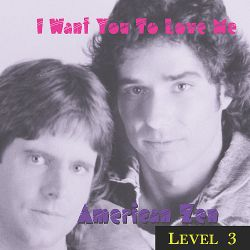 Level 3 = I Want You to Love Me