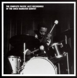 The Complete Pacific Jazz Recordings of the Chico Hamilton Quintet