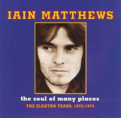 The Soul of Many Places: The Elektra Years, 1972-1974