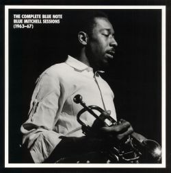The Complete Blue Note Blue Mitchell Sessions (1963-67)