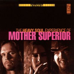 The Heavy Soul Experience of Mother Superior