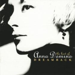 Dreamback: The Best of Anna Domino