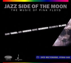 Jazz Side of the Moon: Music of Pink Floyd