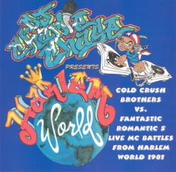 Cold Crush Brothers Vs. Fantastic Romantic 5 – Live MC Battle From Harlem World (1981)[INFO]