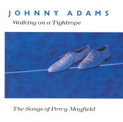 Walking on a Tightrope: The Songs of Percy Mayfield