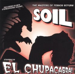 El chupacabra soil songs reviews credits allmusic for Soil band albums