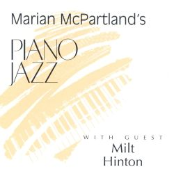 Marian McPartland's Piano Jazz with Guest Milt Hinton