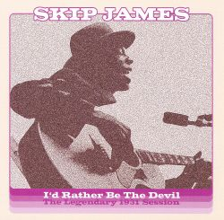 I'd Rather Be the Devil: The Legendary 1931 Session