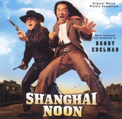 Shanghai Noon [Original Motion Picture Soundtrack]