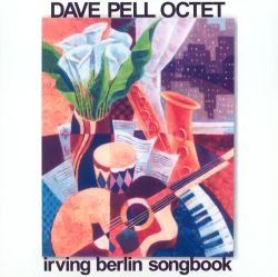 The Dave Pell Octet Plays Irving Berlin