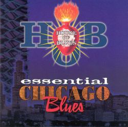 House of blues essential chicago blues various artists for Chicago house music songs