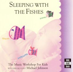 Sleeping with the fishes the music workshop for kids for Sleeping with the fishes