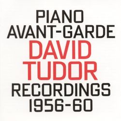 Piano Avant-Garde: Recordings 1956-1960