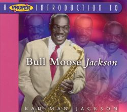 A Proper Introduction to Bull Moose Jackson: Bad Man Jackson
