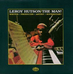 Leroy Hutson - The Man! - Writer/Producer/Artist/Superstar!!