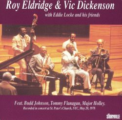 Roy Eldridge & Vic Dickenson With Eddie Locke & His Friends