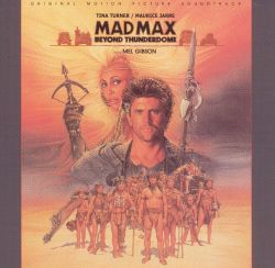 Mad Max: Beyond Thunderdome [Original Motion Picture Soundtrack]
