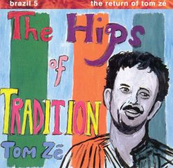 Brazil Classics, Vol. 5: The Hips of Tradition