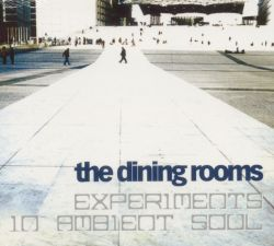 The Dining Rooms Experiments In Ambient Soul