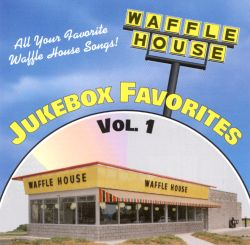 waffle house jukebox favorites vol 1 various artists