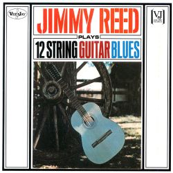 Jimmy Reed Plays 12 String Guitar Blues