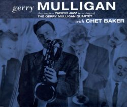 The Complete Pacific Jazz Recordings of the Gerry Mulligan Quartet with Chet Baker