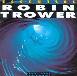 The  Essential Robin Trower