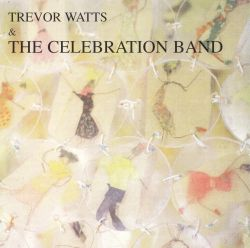 Trevor Watts & the Celebration Band