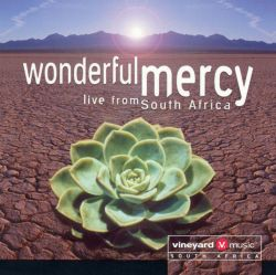 Vineyard - Wonderful Mercy - Music South Africa 2001