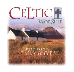Celtic Worship, Vol. 1