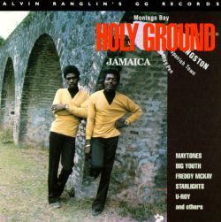 Various - Alvin Ranglin's GG Records: Holy Ground