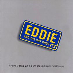 End of the Beginning: The Best of Eddie & the Hot Rods