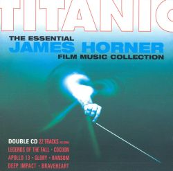 Titanic: The Essential James Horner Film Music Collection