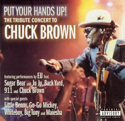 Put Your Hands Up! The Tribute Concert to Chuck Brown
