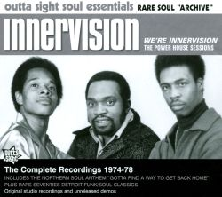 Innervision - Gotta Find A Way To Get Back Home / I Just Want To Love You