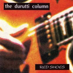 Durutti Column Red Shoes